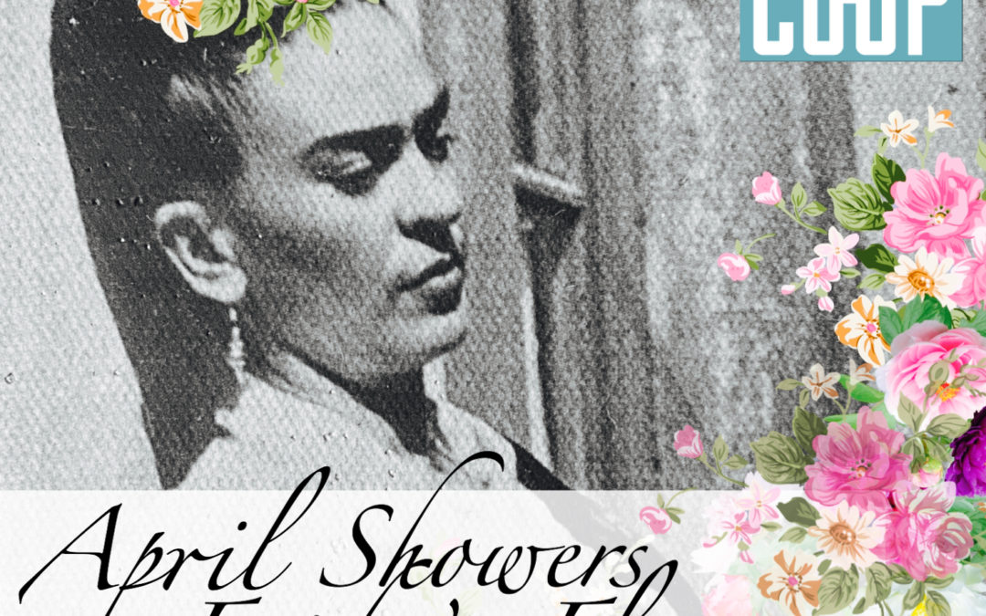 Call for Artists: April Showers Frida's Flowers